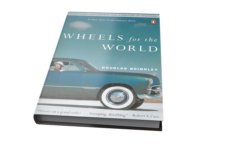 Wheels for the World: Henry Ford, His Company, and a Century